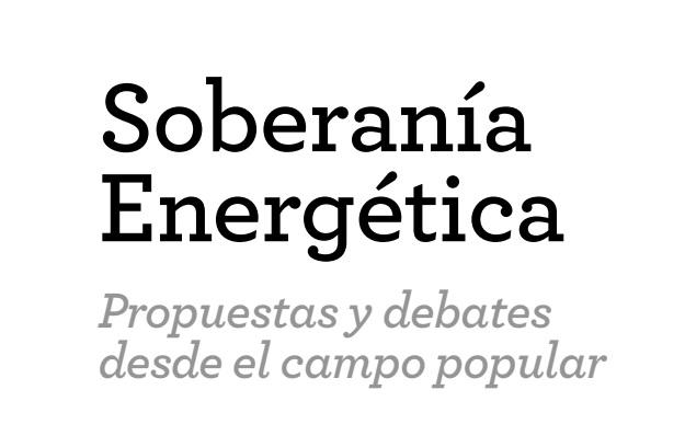 Soberanía Energética Propuestas y debates desde el campo popular