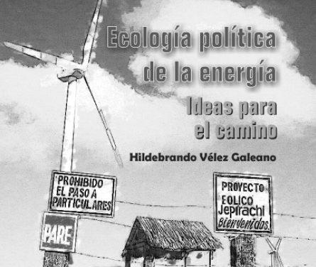 Ecología política de la energía. Ideas para el camino