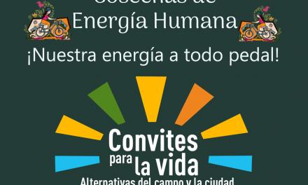Convites Para La Vida Capítulo 4 Cosechas de Energía Humana Nuestra energía a todo pedal