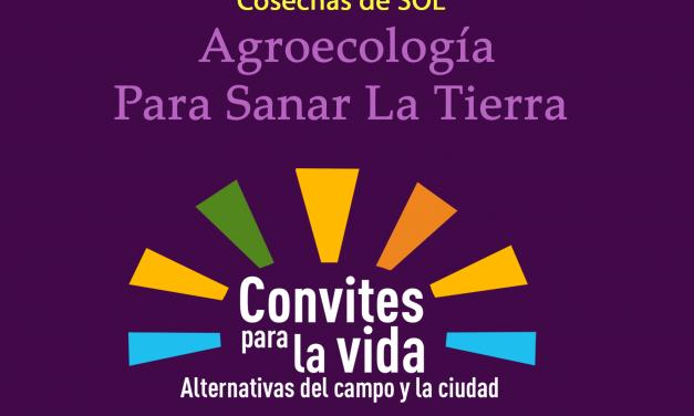 Convites Para La Vida Capítulo 8 – Agroecología para Sanar la Tierra