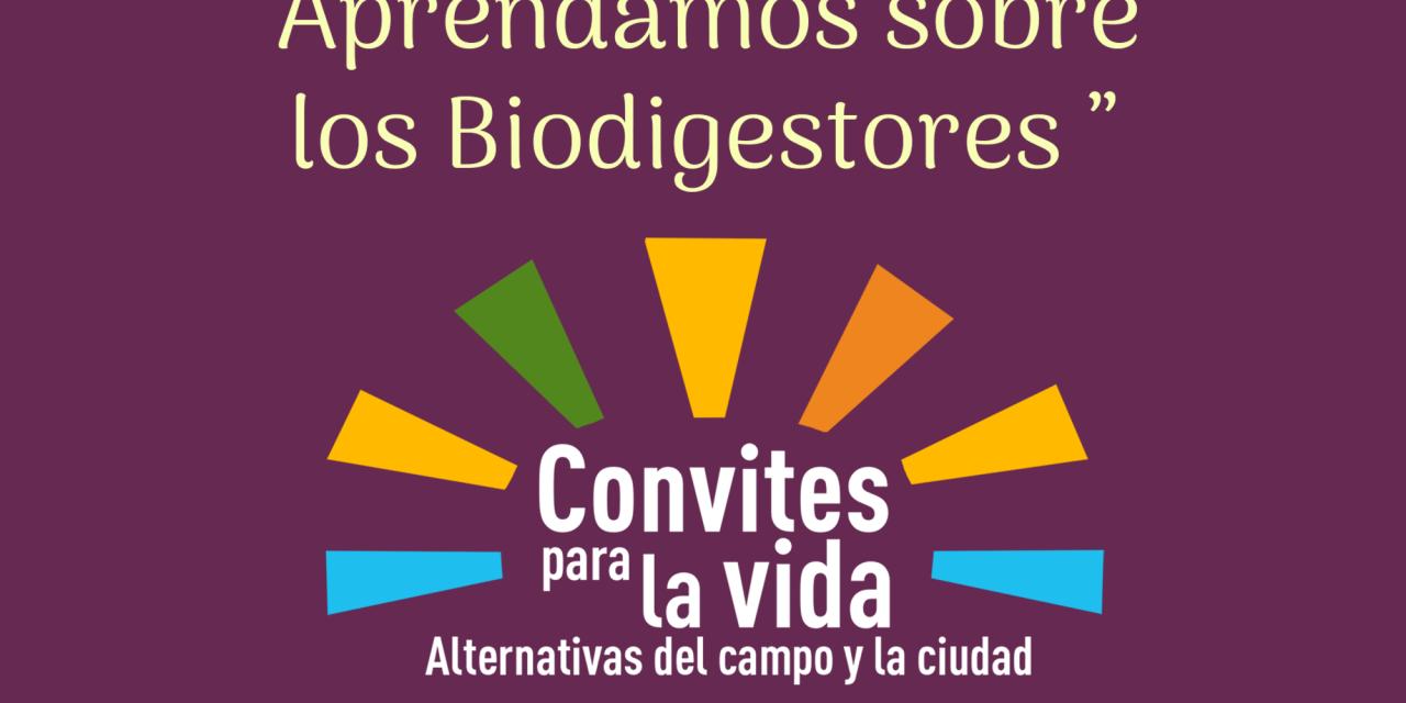 Convites Para La Vida Capítulo 11 – Energía de la Biomasa: Aprendamos sobre los Biodigestores