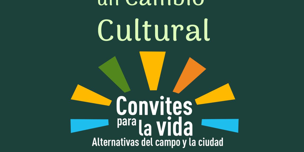 Convites Para La Vida Capítulo 12 – Caminemos Hacia Un Cambio Cultural: Cosechas De Nuevas Relaciones