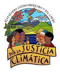 Declaración de la Plataforma Latinoamericana y del Caribe Por La Justicia Climática Semana Del Clima Regional República Dominicana.