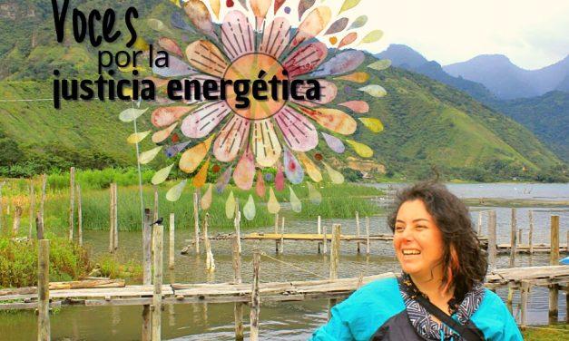 Modelo energético y patriarcado en Podcast «Voces por la justicia energética»